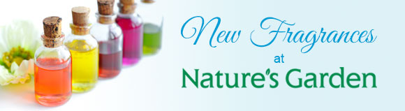 New Fragrances at Nature's Garden